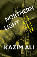 Northern Light: Power, Land, and the Memory of Water
