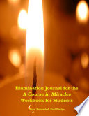 Illumination Journal For The A Course In Miracles Workbook For Students