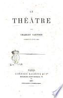 Le théâtre par Charles Garnier