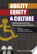 Ability  Equity  and Culture  Sustaining Inclusive Urban Education Reform