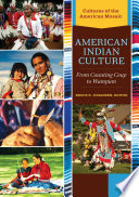 American Indian Culture  From Counting Coup to Wampum  2 volumes