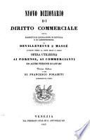 Nuovo dizionario di diritto commerciale ossia riassunto di legislazione  di dottrina e di giurisprudenza  Versione italiana a cura di Francesco Foramiti