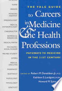 The Yale Guide To Careers In Medicine The Health Professions