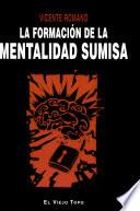 La formación de la mentalidad sumisa