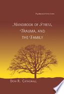 Handbook of Stress  Trauma  and the Family Book PDF