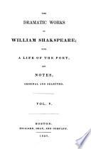 The Dramatic Works of William Shakspeare  Henry IV  pt  2  Henry V  Henry VI  pts  1 3