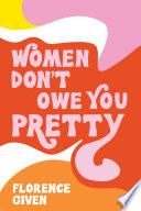 Women Don t Owe You Pretty Book PDF