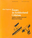Essays in Architectural Criticism: Modern Architecture and Historical Change