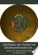Jahrbücher des Vereins von Alterthumsfreunden im Rheinlande