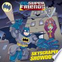 Skyscraper Showdown  DC Super Friends