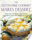 The Gluten free Gourmet Makes Dessert