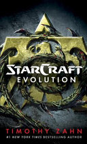 Starcraft: Evolution : adventure in the critically acclaimed starcraft series from...