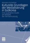 Kulturelle Grundlagen der Medialisierung in Südkorea