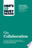 HBR s 10 Must Reads on Collaboration  with featured article  Social Intelligence and the Biology of Leadership   by Daniel Goleman and Richard Boyatzis