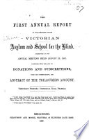 The First  second  Third  Annual Report of the Committee of the Victorian Asylum and School for the Blind  Etc