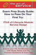 ITIL V3 Service Lifecycle Service Design SD Certification Exam Preparation Course In A Book For Passing The ITIL V3 Service Lifecycle Service Design SD Exam The How To Pass On Your First Try Certification Study Guide