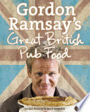 Gordon Ramsay   s Great British Pub Food
