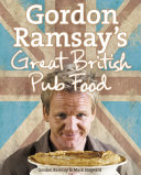 Gordon Ramsay's Great British Pub Food Book