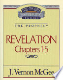 Thru The Bible Vol. 58: The Prophecy (Revelation 1-5) : for years with simple, straightforward language and clear...