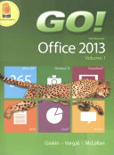 Go! with Office 2013 Volume 1, Technology in Action Introductory and Myitlab with Pearson Etext -- Access Card