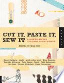 Cut It  Paste It  Sew It