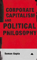 Corporate Capitalism And Political Philosophy : concerned about the colonisation of the...