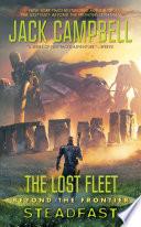 The Lost Fleet  Beyond the Frontier  Steadfast