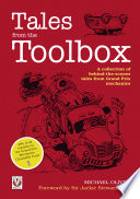 Tales From The Toolbox A Collection Of Behind The Scenes Tales From Grand Prix Mechanics