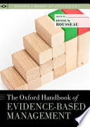 The Oxford Handbook Of Evidence Based Management : managers can make effective use of best available...