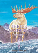 The Ice Wanderer And Other Stories : the appearance of an old hunter who divulges...