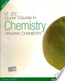 Super Course in Chemistry for the IIT-JEE: Organic Chemistry