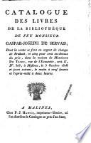 Catalogue des livres de la biblioth  que de feu monsieur Gaspar Joseph de Servais  dont la vente se fera        Malines  le 3 octobre 1808 et jours suivans