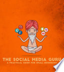 The Social Media Guru   A practical guide for small businesses