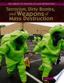 Terrorism  Dirty Bombs  and Weapons of Mass Destruction