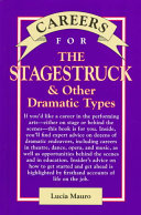 Careers for the Stagestruck & Other Dramatic Types For Those Interested In The