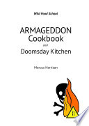 Armageddon Cookbook And Doomsday Kitchen