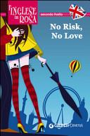 No Risk  No Love  Le Storie Che Migliorano Il Tuo Inglese  Secondo Livello