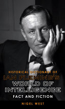 Historical Dictionary of Ian Fleming s World of Intelligence