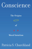 Conscience: The Origins of Moral Intuition Book