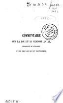 Commentaire sur la loi du 25 ventose an XI  organique du notariat  et sur les lois qui s y rattachent