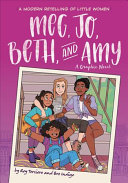 Meg, Jo, Beth, and Amy: A Graphic Novel