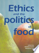 Ethics and the Politics of Food