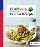 Kochen mit dem Thermomix   Expressrezepte