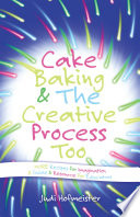 Cake Baking   The Creative Process