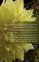Traditional Chinese Medicine  A Woman s Guide to a Hormone Free Menopause