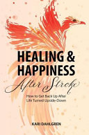 Healing and Happiness After Stroke