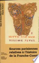 Sources parisiennes relatives    l histoire de la Franche Comt