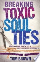 Breaking Toxic Soul Ties