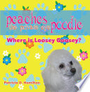 Peaches the Private Eye Poodle  Where Is Loosey Goosey
