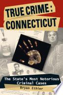 True Crime  Connecticut